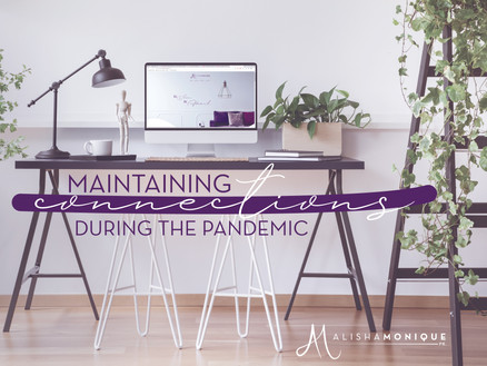 Maintaining Connections During the Pandemic