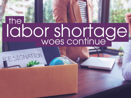 Feature: The Labor Shortage Woes Continue