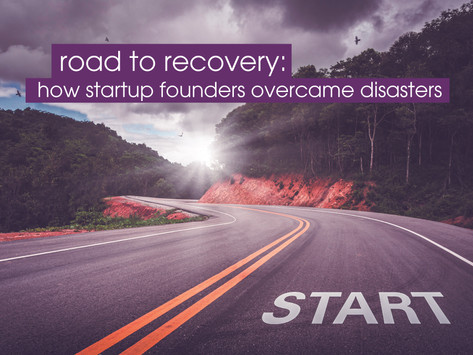 Feature: Road to Recovery - How Startup Founders Overcame Disasters