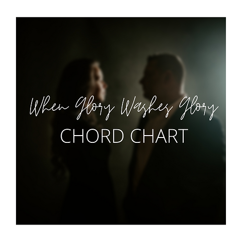 When Glory Washes Glory - Chord Chart