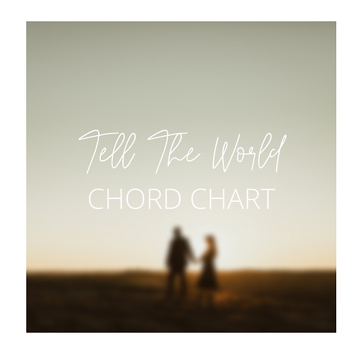 Tell The World - Chord Chart