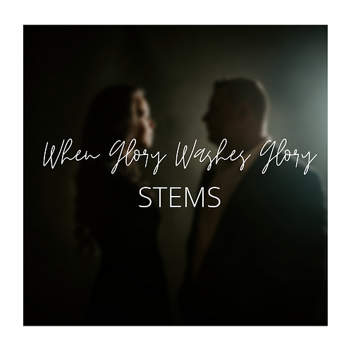 When Glory Washes Glory.- Multitrack Stem File