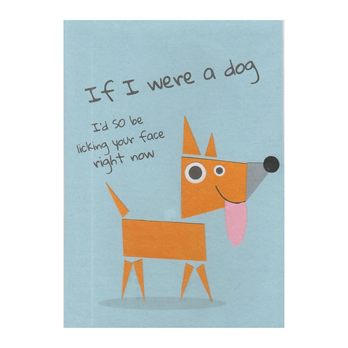 If I Were A Dog | Greetings Card