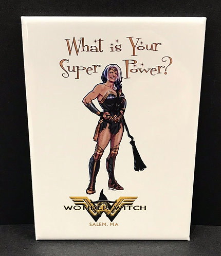 WHAT IS YOUR SUPER POWER MAGNET