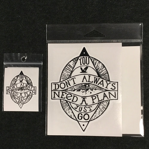 DONT NEED A PLAN VINYL STICKER