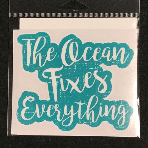 OCEAN FIXES EVERYTHING VINYL STICKER
