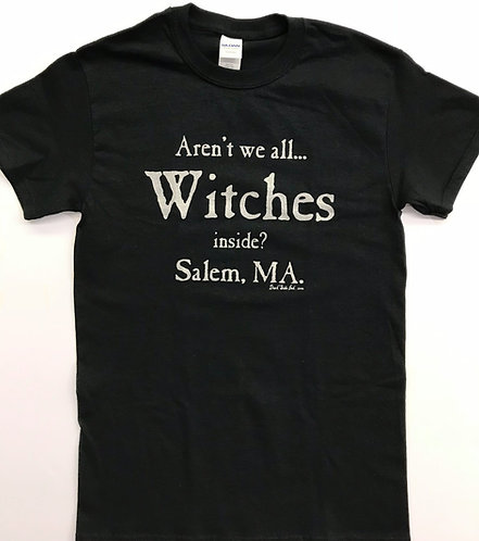 AREN'T WE ALL WITCHES INSIDE?