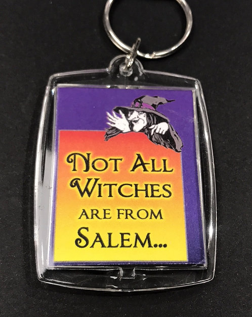 NOT ALL WITCHES ARE FROM SALEM KEYCHAIN