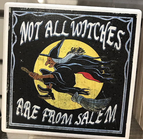 NOT ALL WITCHES ARE FROM SALEM CERAMIC COASTER
