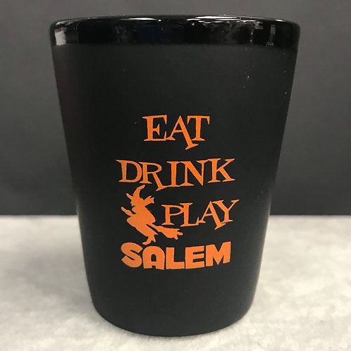 EAT DRINK PLAY SALEM SHOT GLASS