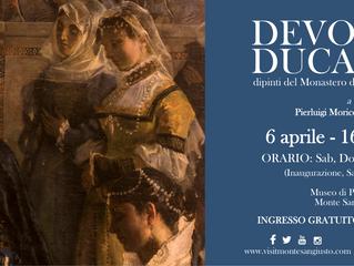 """""""DEVOZIONE DUCALE"""" DAL 6 APRILE AL 16 GIUGNO 2019"""
