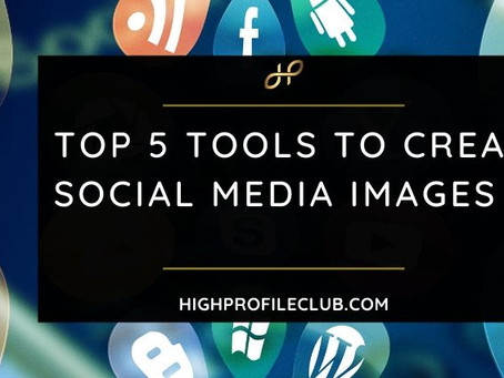 Top 5 Tools To Create Social Media Images