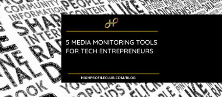 5 Media Monitoring Tools For Tech Entrepreneurs
