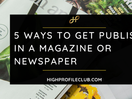 5 Ways To Get Published In A Magazine Or A Newspaper