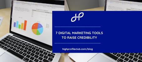 7 Digital Marketing Tools To Raise Credibility
