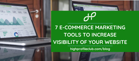 7 E-commerce Marketing Tools To Increase Your Website Visibility