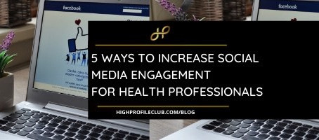 5 Ways For Health Professionals To Increase Social Media Engagement