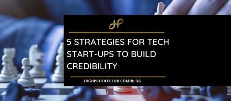 5 Strategies For Tech Startups To Build Credibility