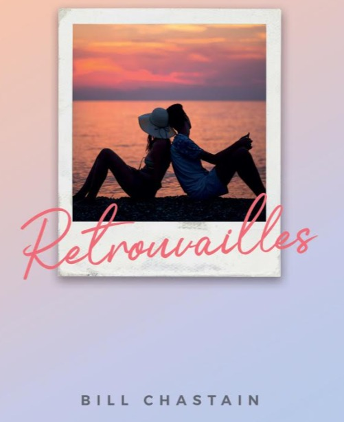 Retrouvailles A Novel by Bill Chastain