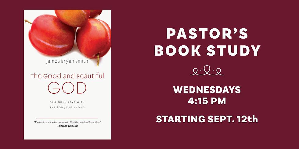 "Pastor's Book Study ""Good and Beautiful God"""