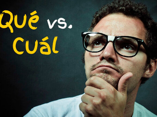The Difference Between QUÉ and CUÁL in Spanish