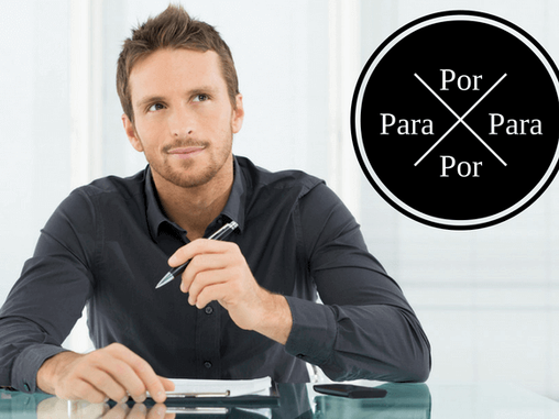 The Difference Between POR and PARA in Spanish