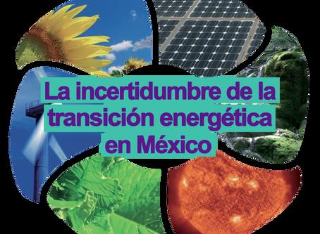 La incertidumbre de la transición energética en México