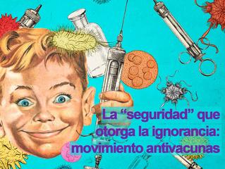 """La """"seguridad"""" que otorga la ignorancia: movimiento antivacunas"""