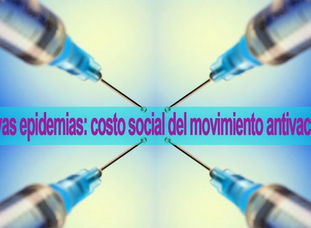 Nuevas epidemias: costo social del movimiento antivacunas