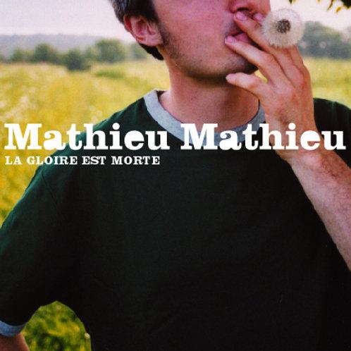 Mathieu Mathieu - La Gloire est morte