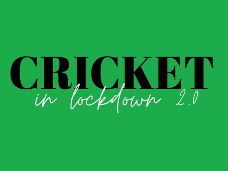 Cricket & Lockdown 2.0