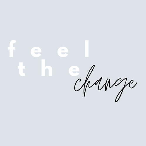 Feel the Change Meditation