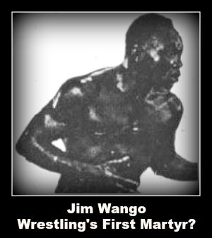 Jim Wango - First Martyr of Wrestling