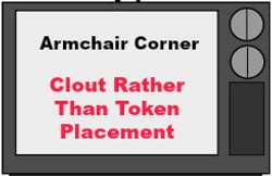 Clout Rather Than Token Placement