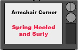 Spring heeled and Surly