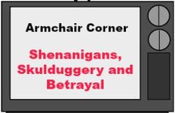 Shenanigans, Skulduggery and Betrayal