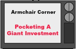 Pocketing A Giant Investment