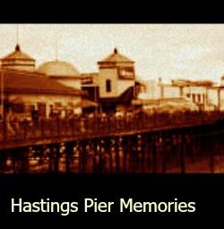 Hastings Pier Memories