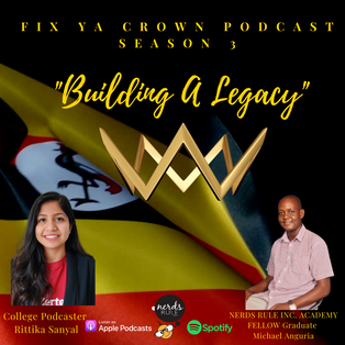 NERDS RULE INC's FIX Ya Crown Podcast Cohort 1 Graduate Michael Anguria