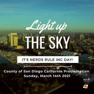 Sunday, March 14th, 2021 HAPPY NERDS RULE INC. DAY!! in SAN DIEGO, CA