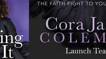 """Cora Jakes Coleman Launch Team for """"Faithing It."""""""