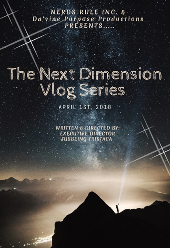 NERDS RULE INC. presents The Next Dimension Vlog Series