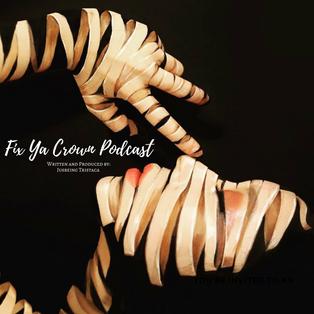 Fix Ya Crown Podcast