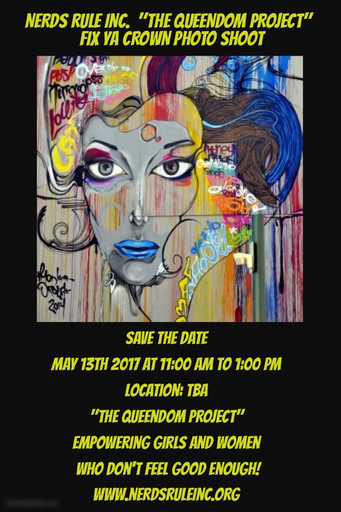 """Save The Date  """"The Queendom Project"""" Photo Shoot May 13th 2017"""