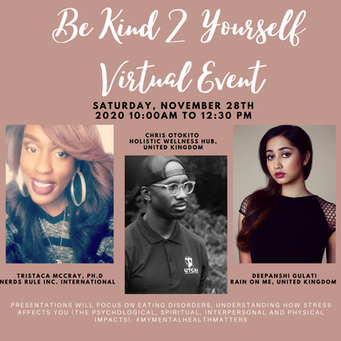 """November 28th 2020 10:00 AM """"Be Kind 2 Yourself"""" Mental Health and Eating Disorder Virtual Event"""