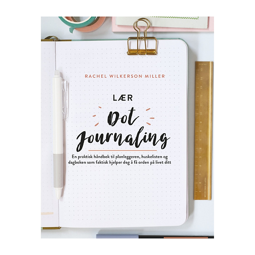 Dot Journaling—A Practical Guide: How to Start and Keep the Planner, To-Do List,