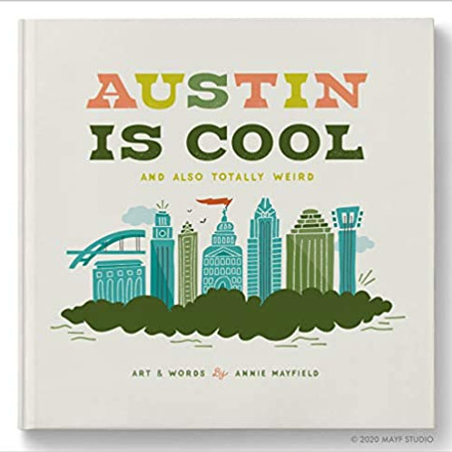 Austin Is Cool And Also Totally Weird