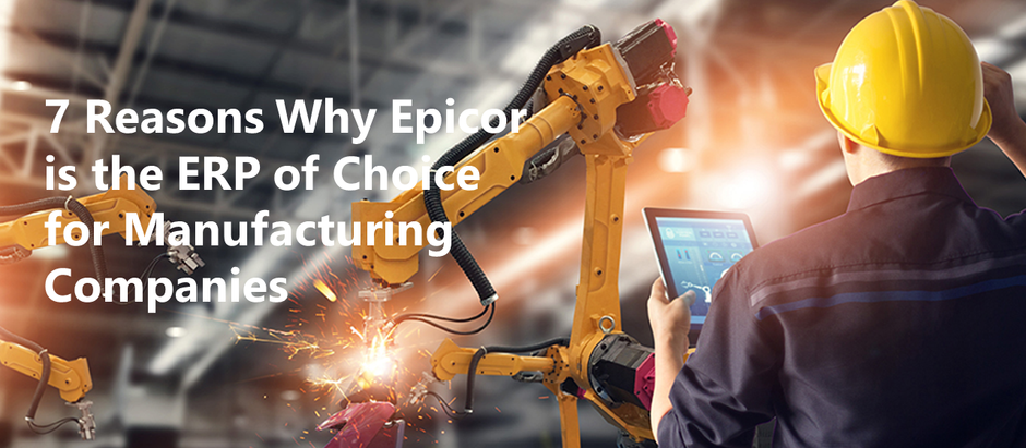 7 Reasons Why Epicor is the ERP of Choice for Manufacturing Companies