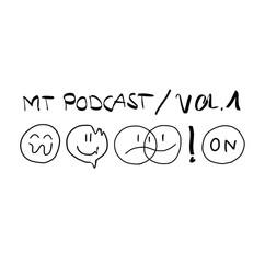 MT Podcast