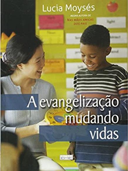 A Evangelizacao Mudando Vidas